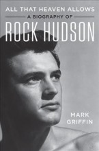 All that heaven allows : , a biography of Rock Hudson / cover image