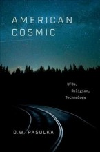 American cosmic : , UFOs, religions, techonology. cover image