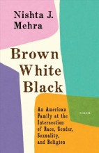 Brown, white, black : , an American family at the intersection of race, gender, sexuality, and religion / cover image
