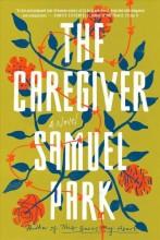 The caregiver : , a novel / cover image