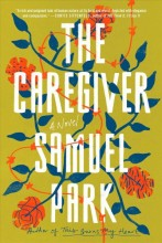 The caregiver : , a novel / cover image