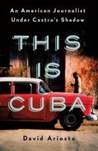 This is Cuba : , an American journalist under Castro's shadow / cover image