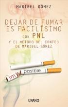 Dejar de fumar es facil�isimo : , con PNL y el m�etodo del conteo de Maribel G�omez / cover image