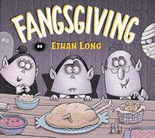 Ethan Long presents Fangsgiving /  cover image