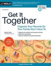 Get it together : , organize your records so your family won't have to / cover image