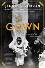 The gown : , a novel of the royal wedding / cover image