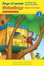 Jorge el curioso construye una casa en un árbol = , Curious George builds a tree house / cover image