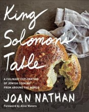 King Solomon's table : , a culinary exploration of Jewish cooking from around the world / cover image