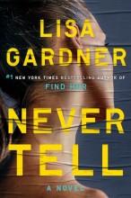 Never tell : , a novel / cover image