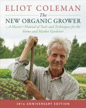 The new organic grower : , a master's manual of tools and techniques for the home and market gardener / cover image