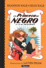 La Princesa de Negro Se Va de Vacaciones / The Princess in Black Takes a Vacation  cover image