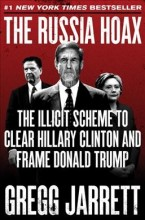 The Russia hoax : , the illicit scheme to clear Hillary Clinton and frame Donald Trump / cover image