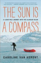 The sun is a compass : , a 4,000-mile journey into the Alaskan wilds / cover image