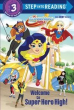 Super hero girls : , Welcome to Super Hero High! / cover image