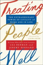 Treating people well : , the extraordinary power of civility at work and in life / cover image