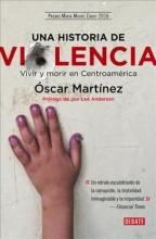 Una historia de violencia : , Vivir y morir en Centroamérica / cover image