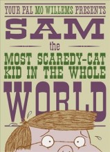 Your pal Mo Willems presents Sam, the most scaredy-cat kid in the whole world /  cover image