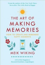 The art of making memories :       how to create and remember happy moments /       cover image