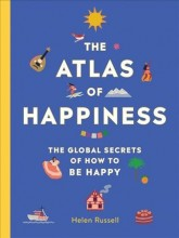 The atlas of happiness :       the global secrets of how to be happy /       cover image