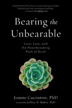 Bearing the unbearable :       love, loss, and the heartbreaking path of grief /       cover image