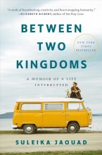 Between two kingdoms :       a memoir of a life interrupted /       cover image