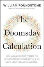 The doomsday calculation :       how an equation that predicts the future is transforming everything we know about life and the universe /       cover image
