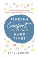 Finding comfort during hard times :       a guide to healing after disaster, violence, and other community trauma /       cover image