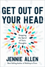 Get out of your head : , the one thought that can shift our chaotic minds / cover image
