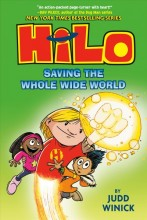 Hilo.                    Book 2,                   Saving the whole wide world /             cover image