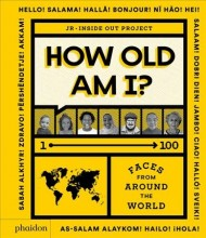 How old am I? :       1-100 faces from around the world /       cover image
