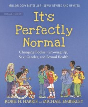 It's perfectly normal :       changing bodies, growing up, sex, gender, and sexual health /       cover image