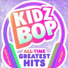 Kidz bop.                         All-time greatest hits             cover image