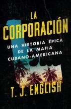 La Corporacion :       una historia epica de la mafia Cubanoamericana /       cover image