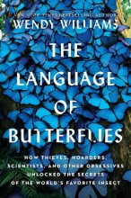 The language of butterflies : , how thieves, hoarders, scientists, and other obsessives unlocked the secrets of the world's favorite insect / cover image