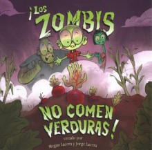Los Zombis No Comen Verduras! = Zombies Don't Eat Veggies  cover image