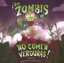 Los Zombis No Comen Verduras! = Zombies Don't Eat Veggies  cover image