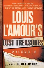 Louis L'Amour's lost treasures. , more mysterious stories, unfinished manuscripts, and lost notes from one of the world's most popular novelists /, Volume 2 : cover image