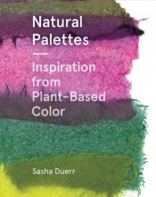 Natural palettes : , inspiration from plant-based color / cover image