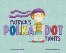 Patrick's polka-dot tights /        cover image