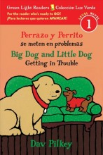 Perrazo Y Perrito Se Meten En Problemas/Big Dog and Little Dog Getting in Trouble (Bilingual Reader)  cover image