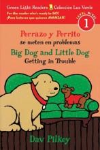 Perrazo Y Perrito Se Meten En Problemas/Big Dog and Little Dog Getting in Trouble (Bilingual Reader)  cover image