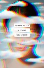 Uncanny valley : , a memoir / cover image
