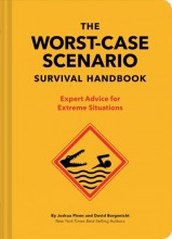The Worst-Case Scenario Survival Handbook: Expert Advice for Extreme Situations  cover image